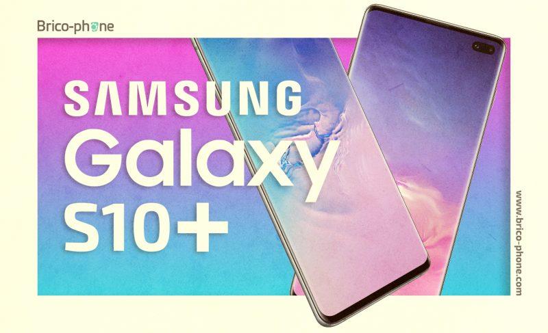 Galaxy S10+, un Samsung premium réussi et performant